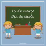 15 de março – Dia da Escola