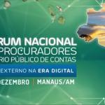 X FÓRUM NACIONAL DE PROCURADORES DO MINISTÉRIO PÚBLICO DE CONTAS: INSCRIÇÕES ABERTAS!